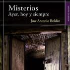 Misterios. Ayer, hoy y siempre. José Antonio Roldán y Alfonso Trinidad 22/04/2017