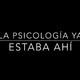 La psicología ya estaba ahí. Cap.1