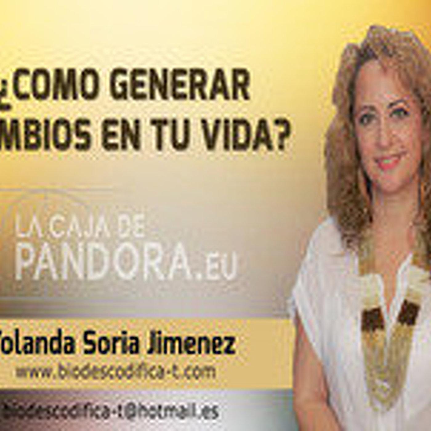 ¿COMO GENERAR CAMBIOS EN TU VIDA? por Yolanda Soria y José Allende