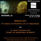 El Cronovisor. Programa 32. MeetArch 2017, el Espacio de Encuentro con la Arqueología.