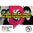 Programa 546 - ¿Cuándo y por qué dejaron de molar los Foo Fighters?
