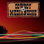 EL COWBOY DE MEDIANOCHE Con Gaspar Barron 25.06.2018