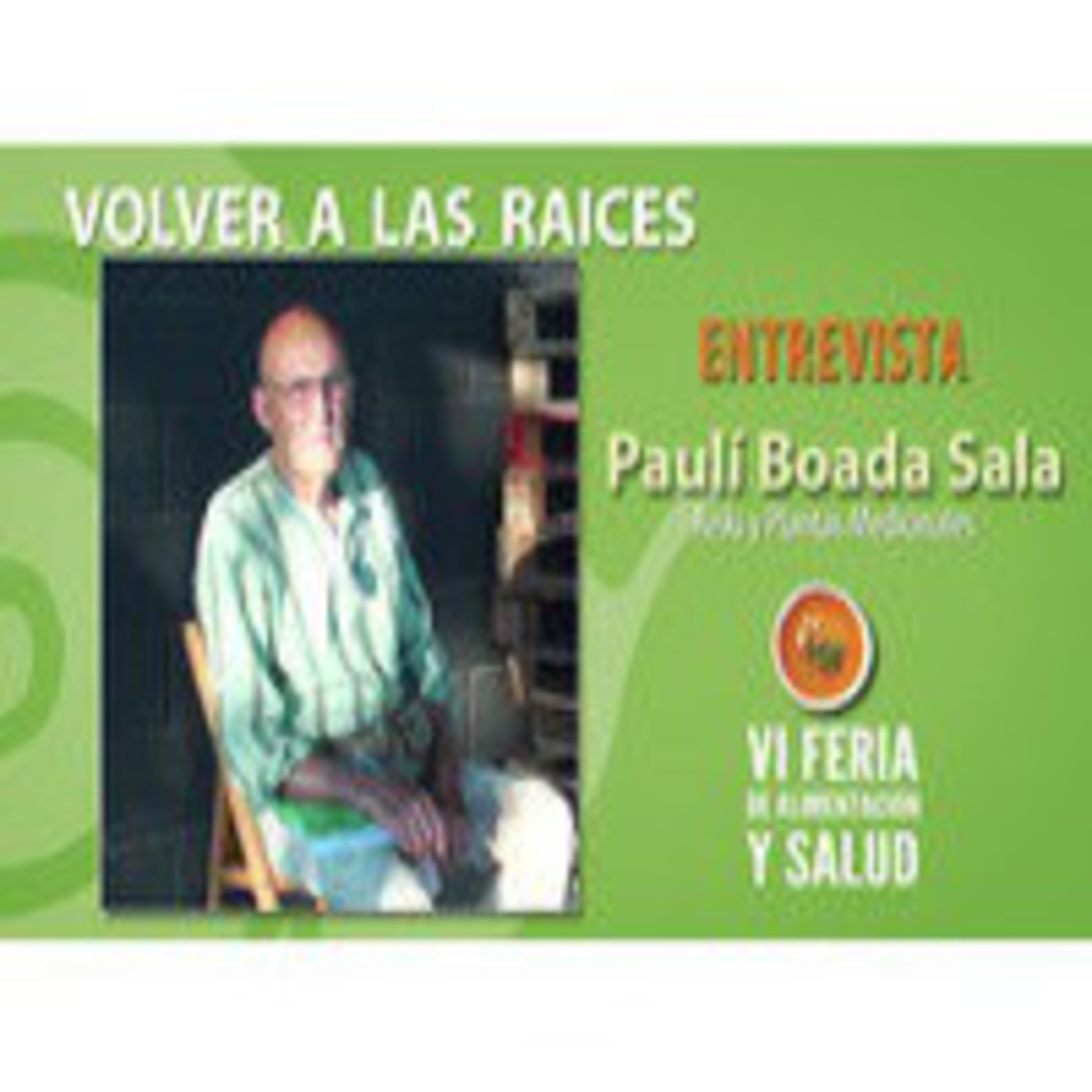 Volver a las Raices - Entrevista al sanador espiritual y terapeuta Paulí Boada