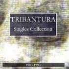 TRIBANTURA - SINGLES COLLECTION (1988 - 1990) Part 1