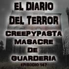 Creepypasta: Masacre De Guardería - El Diario Del Terror, EP 147