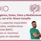Episodio 105: Dieta cetogénica, Dukan, Paleo y Mediterránea, Obesidad y tratamientos, con el Dr. Álvaro Campillo