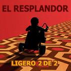 LODE 7x01 -Archivo Ligero- EL RESPLANDOR parte 2 de 2 LA PELÍCULA