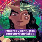 Mujeres y conflictos ecoterritoriales