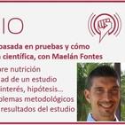 Episodio 95: Nutrición basada en pruebas y cómo interpretar la evidencia científica, con Maelán Fontes