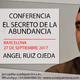 CONFERENCIA EL SECRETO DE LA ABUNDANCIA por Ángel Ruiz Ojeda