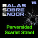 Balas Sobre Endor: Perversidad -Archivo Ligero-