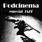 Podcinema ep. 241. Especial mejores películas de Jazz