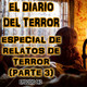Especial De Relatos De Terror (Parte 3) - El Diario Del Terror, EP 140