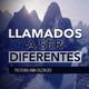 Llamados a Ser Diferentes - Pastora Ana Olondo