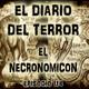 El Necronomicon - El Diario Del Terror, EP 114