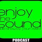 Enjoy the sound PODCAST#004 with J-SUN RIVERA
