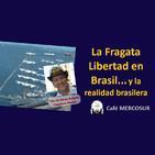 La Fragata Libertad en Brasil y la realidad brasilera