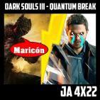 Jugadores Anónimos 4x22 Dark Souls III – Quantum Break