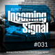 #031 INCOMING SIGNAL with Elitist