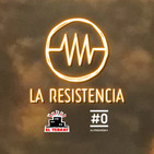 LA RESISTENCIA 2x04 - Programa completo