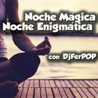 NMND 539 : Noche Mágica, Noche Enigmática