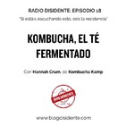 Episodio 18 - Kombucha, el té fermentado, con Hannah Crum