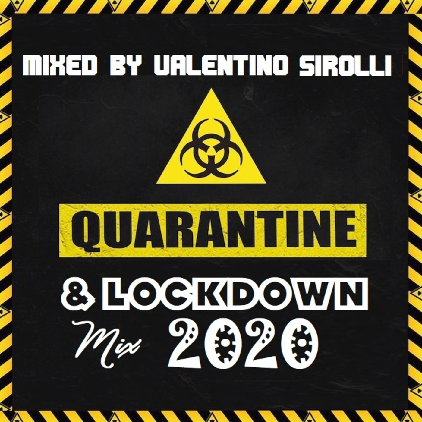Quarantine & Lockdown Mix 2020 ( by Valentino Sirolli )
