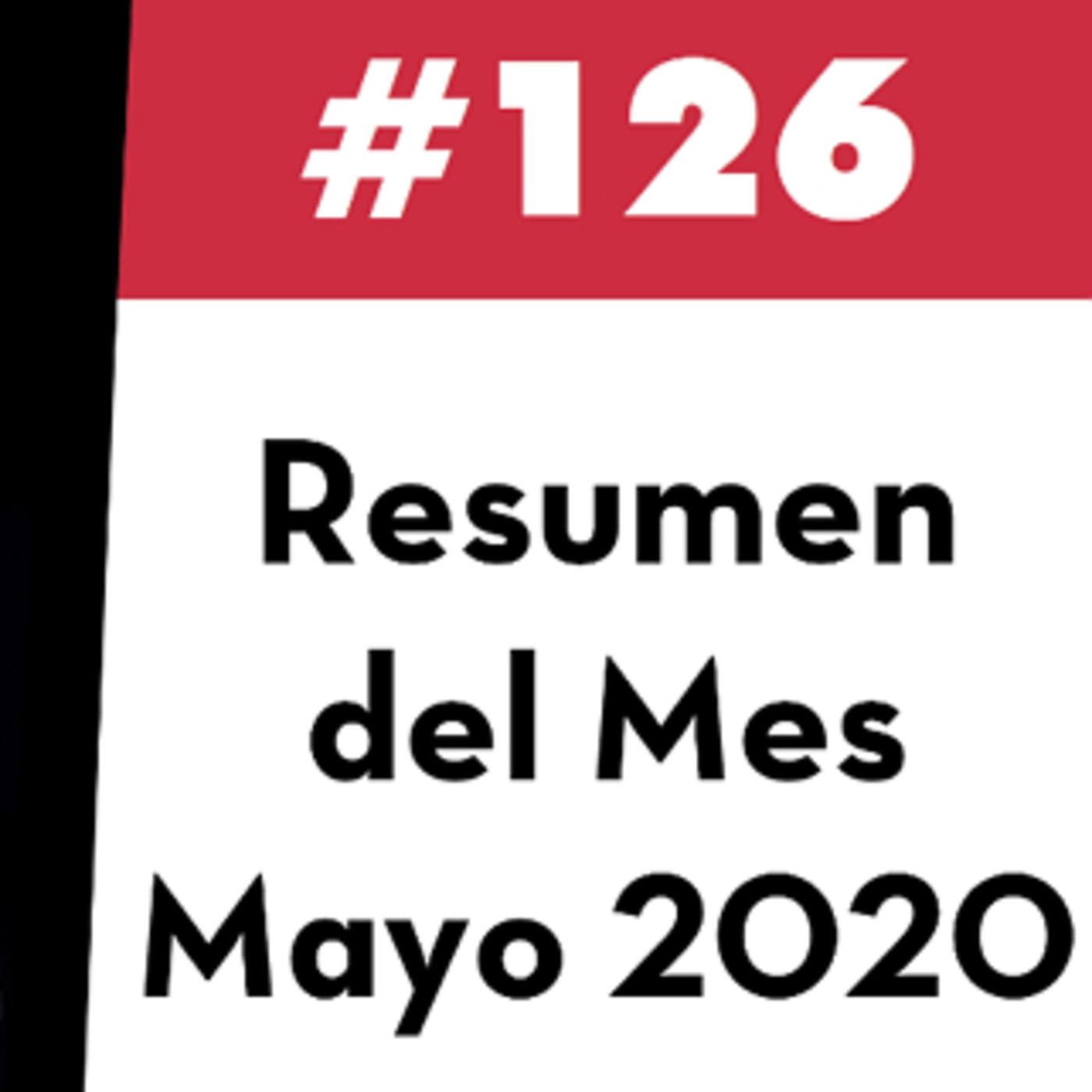 126. Resumen del Mes - Mayo 2020