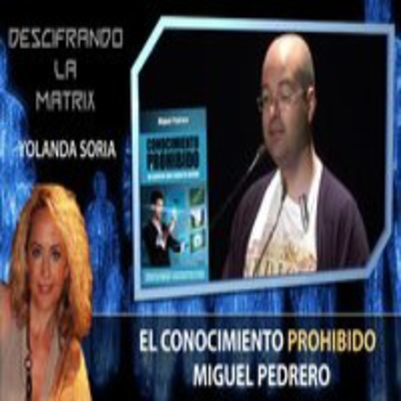 EL CONOCIMIENTO PROHIBIDO por Miguel Pedrero – Descifrando La Mátrix