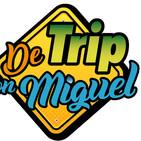 De Trip con Miguel Episodio 11 Temporada 4