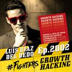 Fighters, aprendiendo de LUIS DÍAZ DEL DEDO: uno de los mejores GROWTH HACKING