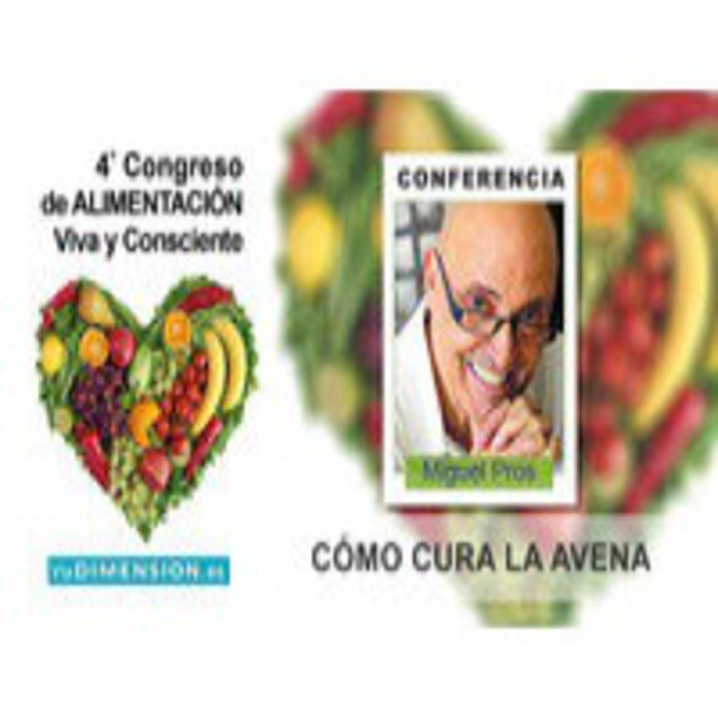 Cómo cura la Avena, el alimento prodigioso - Conferencia de Dr Miquel Pros