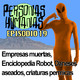 Personas Humanas Episodio 19: Empresas muertas, Enciclopedia robot, daneses aseados, criaturas permicas