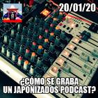 Japonizados Micropodcast 20/01/20: ¿Cómo se graba un Japonizados Podcast?