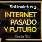 Sol Invictus 5: 'Internet: Historia y futuro de la Red' y 'Exploradores del Siglo XXI'
