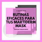 Protocolos eficaces para tus mascarillas Martiderm I Regolodos.com