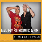 El Ring de La Parada 09-09-16: Summerslam 2016