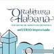 Oralitura Habana, vincular el verso con todas las manifestaciones artisticas