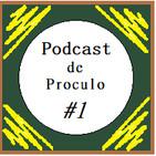 El Podcast De Proculo/Episodio#1