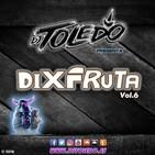 Dj Toledo - Dixfruta Vol.6