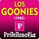 1x09 - LOS GOONIES, 1985 (The Goonies) - FRIKILOSOFÍA