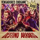 [DA] Destino Arrakis 6x06 Vengadores Endgame