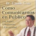 Cómo Comunicarnos En Público Con Poder, Entusiasmo y Efectividad por el Dr. Camilo Cruz CD2 de 2