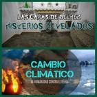 El Centinela del Misterio; Cambio climático... negocio??? Caras de Bélmez... verdad o mentira???