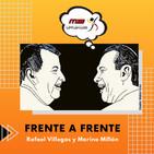 Frente a frente Rafael Villegas y Marino Millán - Agosto 4 - 2020