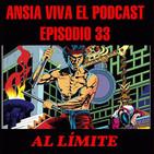 ANSIA VIVA episodio 33: AL LÍMITE