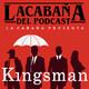 La Cabaña presenta: Kingsman