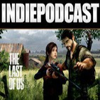 "Indiepodcast 4x11 ""The Last of us, Xbox One y Playstation 4"""
