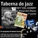 Taberna de JAZZ - 084 - El Johnny y Alejandro Reyes - Parte 01