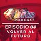 #04: Volver al futuro